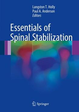 Abbildung von Holly / Anderson | Essentials of Spinal Stabilization | 1st ed. 2017 | 2017