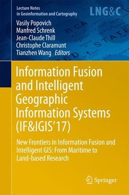 Abbildung von Popovich / Schrenk / Thill / Claramunt / Wang   Information Fusion and Intelligent Geographic Information Systems (IF&IGIS'17)   1st ed. 2018   2017   New Frontiers in Information F...