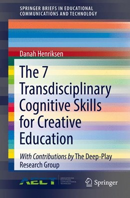 Abbildung von Henriksen | The 7 Transdisciplinary Cognitive Skills for Creative Education | 1st ed. 2018 | 2017