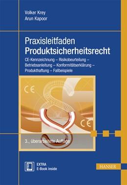 Abbildung von Krey / Kapoor | Praxisleitfaden Produktsicherheitsrecht | 3. Auflage | 2017