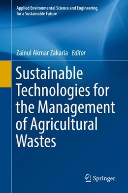 Abbildung von Zakaria | Sustainable Technologies for the Management of Agricultural Wastes | 1st ed. 2018 | 2018