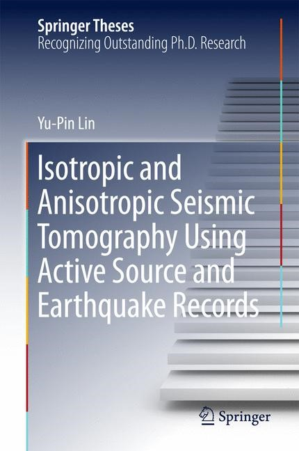 Abbildung von Lin | Isotropic and Anisotropic Seismic Tomography Using Active Source and Earthquake Records | 1st ed. 2018 | 2017