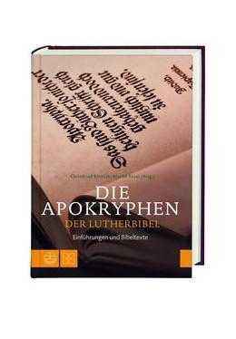 Abbildung von Böttrich / Rösel | Die Apokryphen der Lutherbibel | 2017 | Einführungen und Bibeltexte