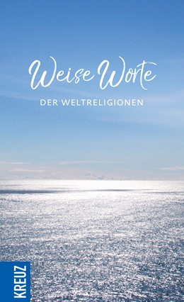 Abbildung von Weise Worte der Weltreligionen   1. Auflage   2017   beck-shop.de
