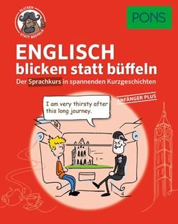 Abbildung von PONS Englisch blicken statt büffeln. Anfänger Plus   1. Auflage   2017   beck-shop.de