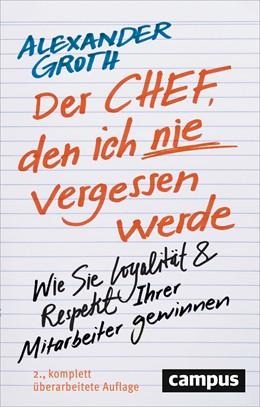 Abbildung von Groth | Der Chef, den ich nie vergessen werde | 2. Auflage | 2017 | beck-shop.de