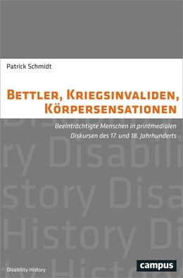 Abbildung von Schmidt | Bettler, Kriegsinvaliden, Körpersensationen | 2017 | Beeinträchtigte Menschen in pr...
