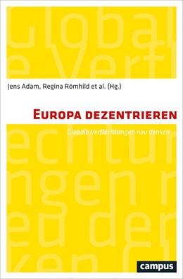Abbildung von Adam / Römhild | Europa dezentrieren | 1. Auflage | 2019 | beck-shop.de