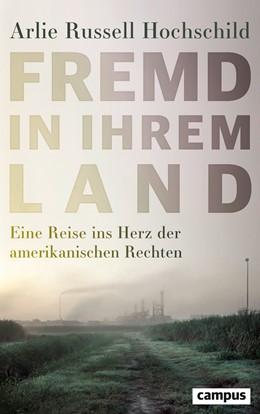 Abbildung von Hochschild   Fremd in ihrem Land   2017   Eine Reise ins Herz der amerik...