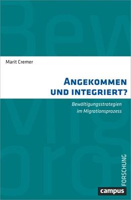 Abbildung von Cremer | Angekommen und integriert? | 1. Auflage | 2017 | beck-shop.de