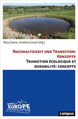 Abbildung von Sierra / Grisoni   Nachhaltigkeit und Transition: KonzepteTransition écologique et durabilité: Concepts   1. Auflage   2017   beck-shop.de