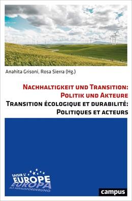 Abbildung von Sierra / Grisoni | Nachhaltigkeit und Transition: Politik und Akteure. Transition écologique et durabilité: Politiques et acteurs | 1. Auflage | 2018 | beck-shop.de