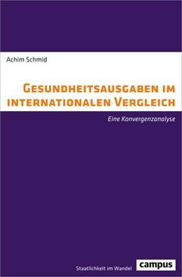 Abbildung von Schmid | Gesundheitsausgaben im internationalen Vergleich | 2017 | Eine Konvergenzanalyse