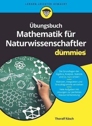 Übungsbuch Mathematik für Naturwissenschaftler für Dummies | Räsch, 2017 | Buch (Cover)