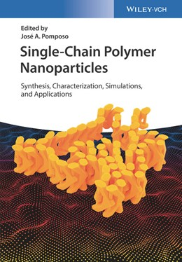 Abbildung von Pomposo   Single-Chain Polymer Nanoparticles   2017   Synthesis, Characterization, S...