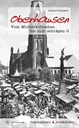 Abbildung von Wickinghoff   Oberhausen - Geschichten und Anekdoten   2017   Vom Mutterklötzchen bis zum sc...