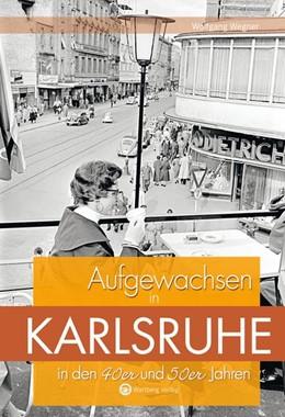 Abbildung von Wegner   Aufgewachsen in Karlsruhe in den 40er und 50er Jahren   2017