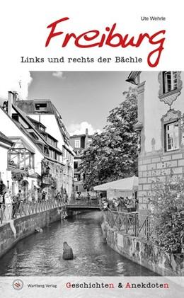 Abbildung von Wehrle | Geschichten und Anekdoten aus Freiburg | 1. Auflage | 2017 | beck-shop.de