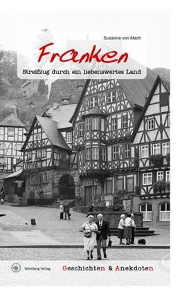 Abbildung von Mach | Geschichten und Anekdoten aus Franken | 1. Auflage | 2017 | beck-shop.de
