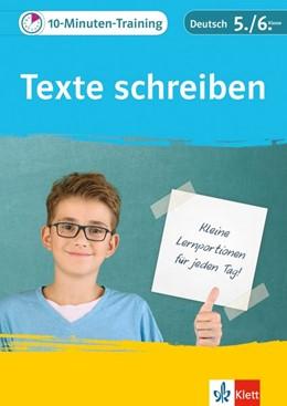 Abbildung von 10-Minuten-Training Texte schreiben. Deutsch 5./6. Klasse   1. Auflage   2017   beck-shop.de