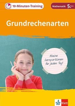 Abbildung von 10-Minuten-Training Grundrechenarten. Mathematik 5. Klasse   1. Auflage   2017   beck-shop.de