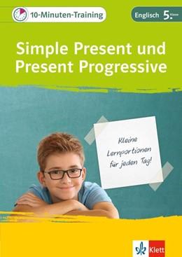 Abbildung von 10-Minuten-Training Simple Present und Present Progressive. Englisch 5. Klasse | 1. Auflage | 2017 | beck-shop.de