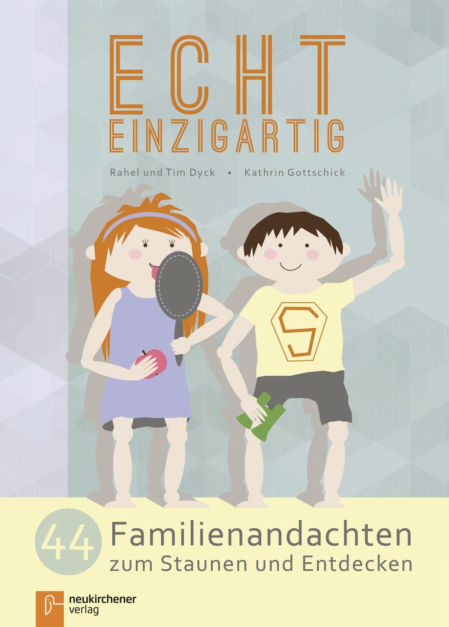 Echt einzigartig | Dyck / Gottschick, 2017 | Buch (Cover)