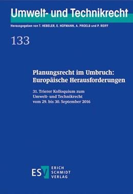 Abbildung von Hebeler / Hofmann   Planungsrecht im Umbruch: Europäische Herausforderungen   1. Auflage   2017   beck-shop.de