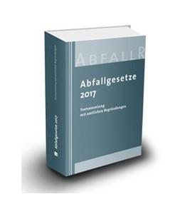 Abbildung von Abfallgesetze 2017 | 1. Auflage | 2017 | beck-shop.de