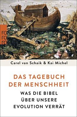 Abbildung von Schaik / Michel   Das Tagebuch der Menschheit   Nachdruck   2017   Was die Bibel über unsere Evol...