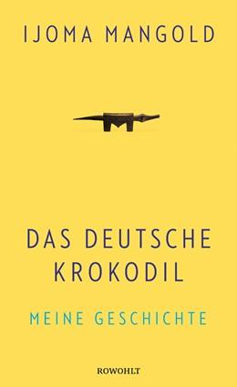 Abbildung von Mangold | Das deutsche Krokodil | 2017 | Meine Geschichte
