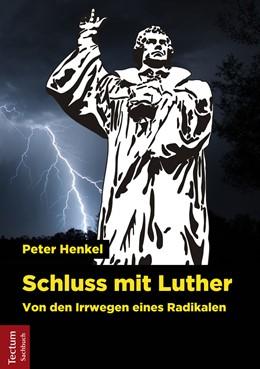 Abbildung von Henkel | Schluss mit Luther | 1. Auflage | 2017 | beck-shop.de