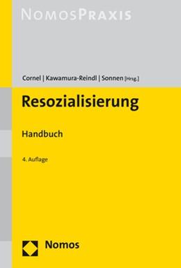 Abbildung von Cornel / Kawamura-Reindl / Sonnen (Hrsg.)   Resozialisierung   4., vollständig überarbeitete und aktualisierte Auflage   2017