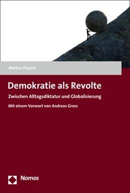 Abbildung von Pausch   Demokratie als Revolte   1. Auflage   2017   beck-shop.de