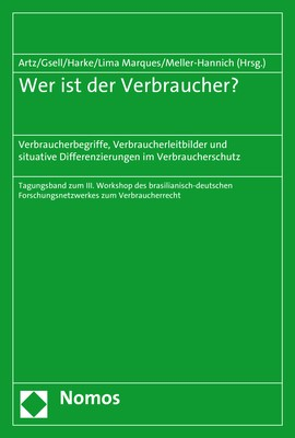 Wer ist der Verbraucher? | Gsell / Lima Marques / Artz / Harke / Meller-Hannich (Hrsg.), 2018 | Buch (Cover)