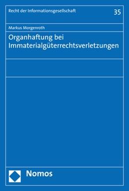 Abbildung von Morgenroth | Organhaftung bei Immaterialgüterrechtsverletzungen | 1. Auflage | 2017