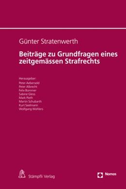 Abbildung von Aebersold / Albrecht | Beiträge zu Grundfragen eines zeitgemässen Strafrechts | 1. Auflage | 2017 | beck-shop.de