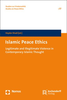 Abbildung von Shadi (Hrsg.) | Islamic Peace Ethics | 2018 | Legitimate and Illegitimate Vi... | 57