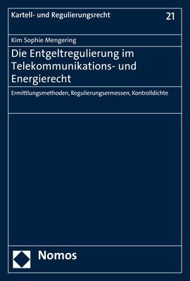 Abbildung von Mengering   Die Entgeltregulierung im Telekommunikations- und Energierecht   1. Auflage   2017