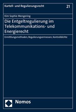 Abbildung von Mengering   Die Entgeltregulierung im Telekommunikations- und Energierecht   2017   Ermittlungsmethoden, Regulieru...   21