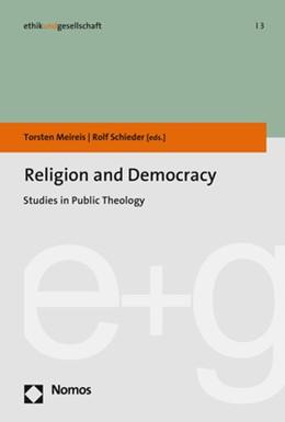 Abbildung von Meireis / Schieder | Religion and Democracy | 2017 | Studies in Public Theology | 3
