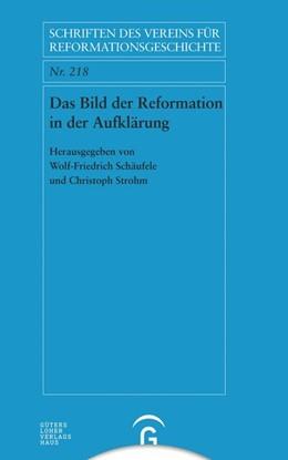 Abbildung von Schäufele / Strohm | Das Bild der Reformation in der Aufklärung | 2017