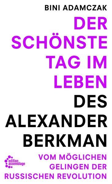 Der schönste Tag im Leben des Alexander Berkman | Adamczak, 2017 | Buch (Cover)
