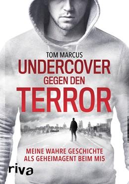 Abbildung von Marcus | Undercover gegen den Terror | 2017 | Meine wahre Geschichte als Geh...
