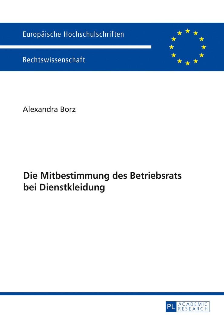 Die Mitbestimmung des Betriebsrats bei Dienstkleidung   Borz, 2017   Buch (Cover)