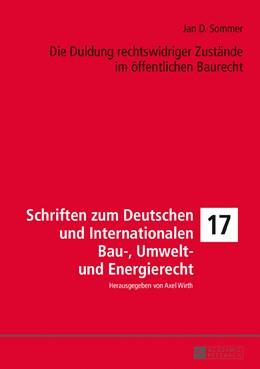 Abbildung von Sommer | Die Duldung rechtswidriger Zustände im öffentlichen Baurecht | 1. Auflage | 2017 | beck-shop.de