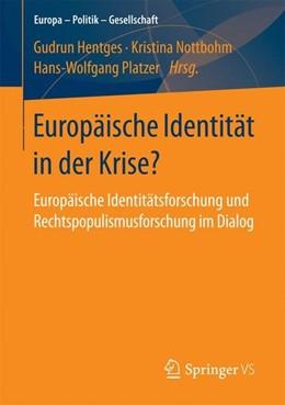 Abbildung von Hentges / Nottbohm | Europäische Identität in der Krise? | 1. Auflage | 2017 | beck-shop.de