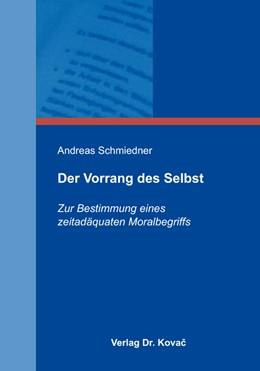 Abbildung von Schmiedner   Der Vorrang des Selbst   2017   Zur Bestimmung eines zeitadäqu...   134