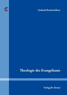 Abbildung von Rottenwöhrer | Theologie des Evangeliums | 1. Auflage | 2017 | 135 | beck-shop.de