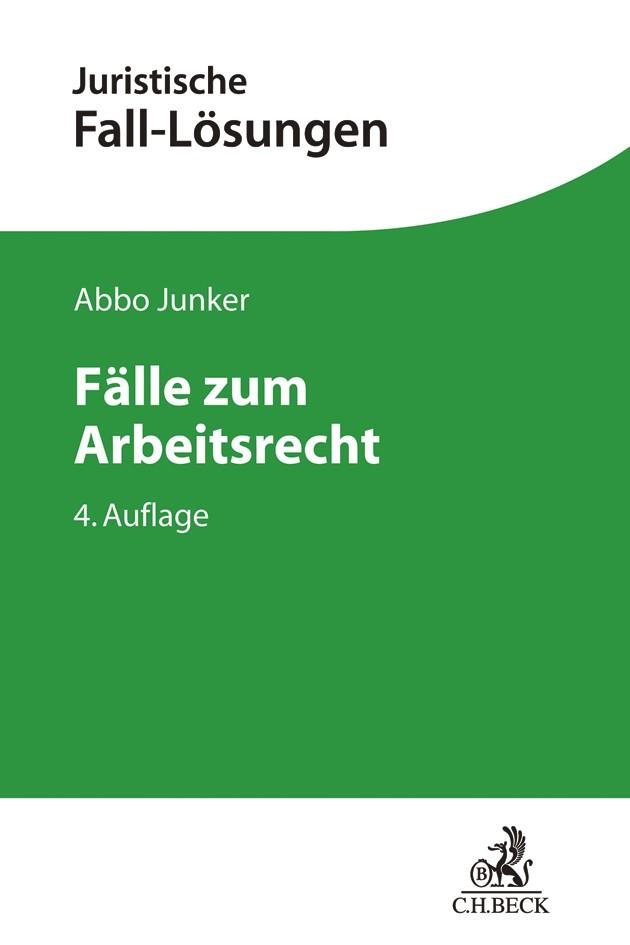 Fälle zum Arbeitsrecht | Junker | 4., neu bearbeitete Auflage, 2018 | Buch (Cover)